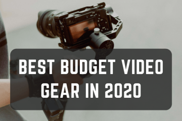 best budget video gear for YouTube in 2020